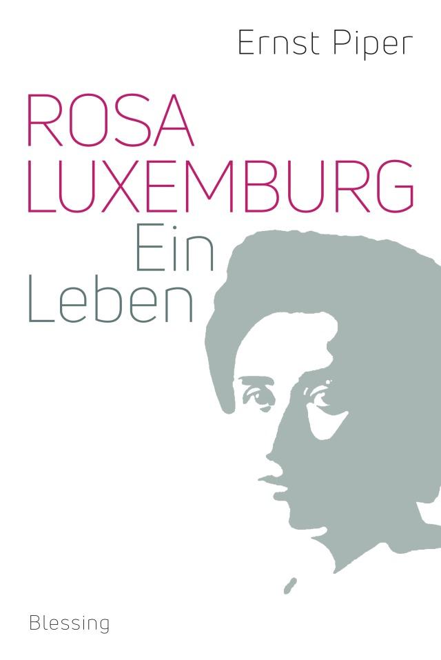 Rosa Luxemburg von Ernst Piper
